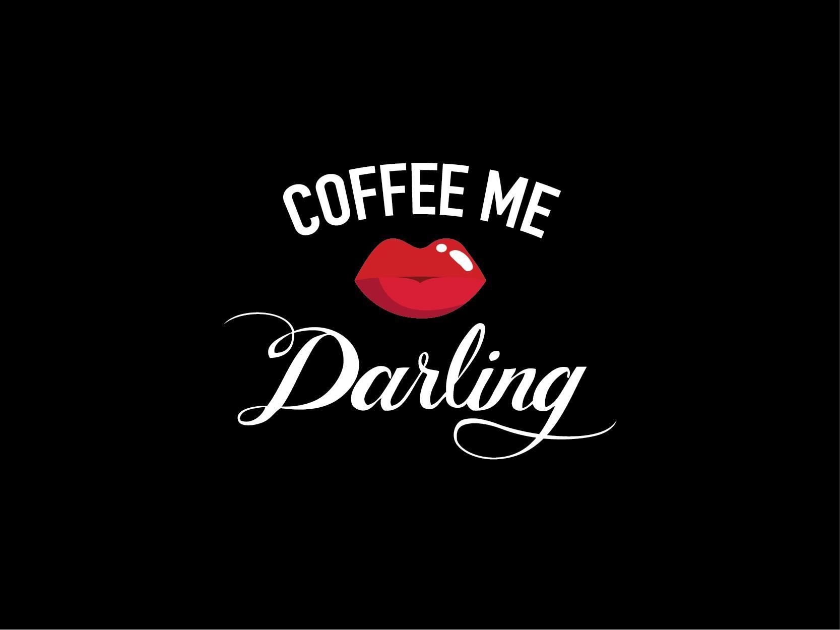 COFFEE ME DARLING