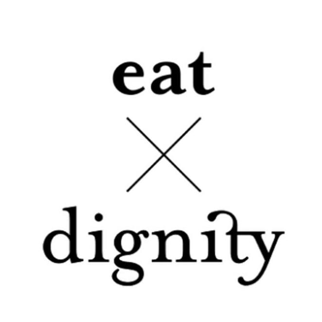 EAT X DIGNITY